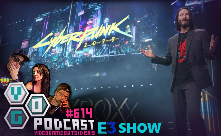 Episode #614 – E3 2019 Spectacular!
