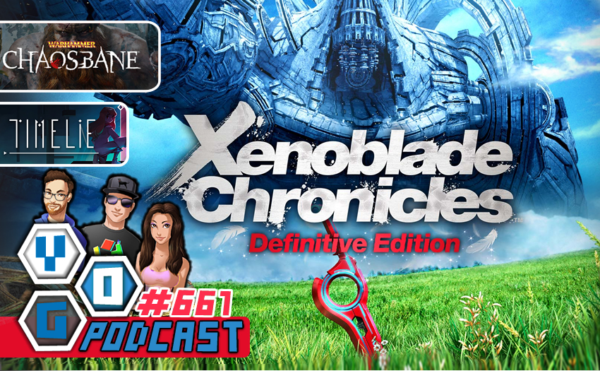 Episode #661 – Xenoblade Chronicles: Definitive Edition Review, Warhammer: Chaosbane, and Timelie