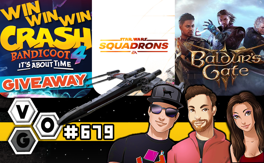 Episode #679 – Star Wars Squadrons, Baldur's Gate III, and Crash Bandicoot 4 Giveaway!