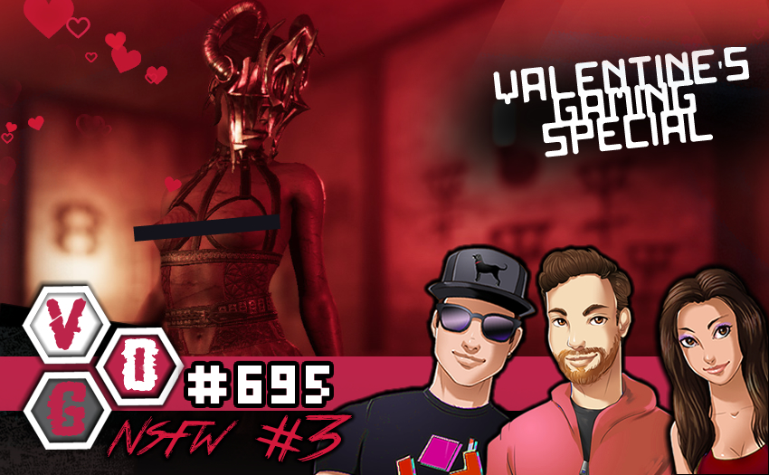 Episode #695 – NSFW 3: Valentine's Day Gaming Special