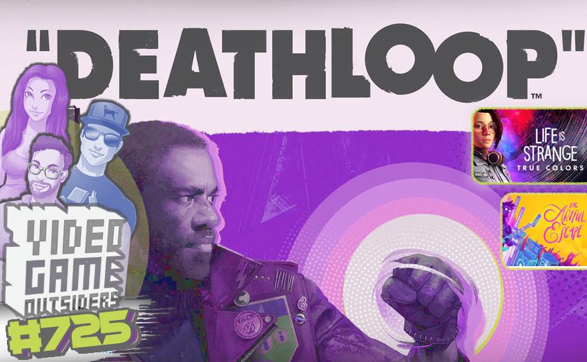 Episode # 725 – Is Deathloop REALLY a 10?
